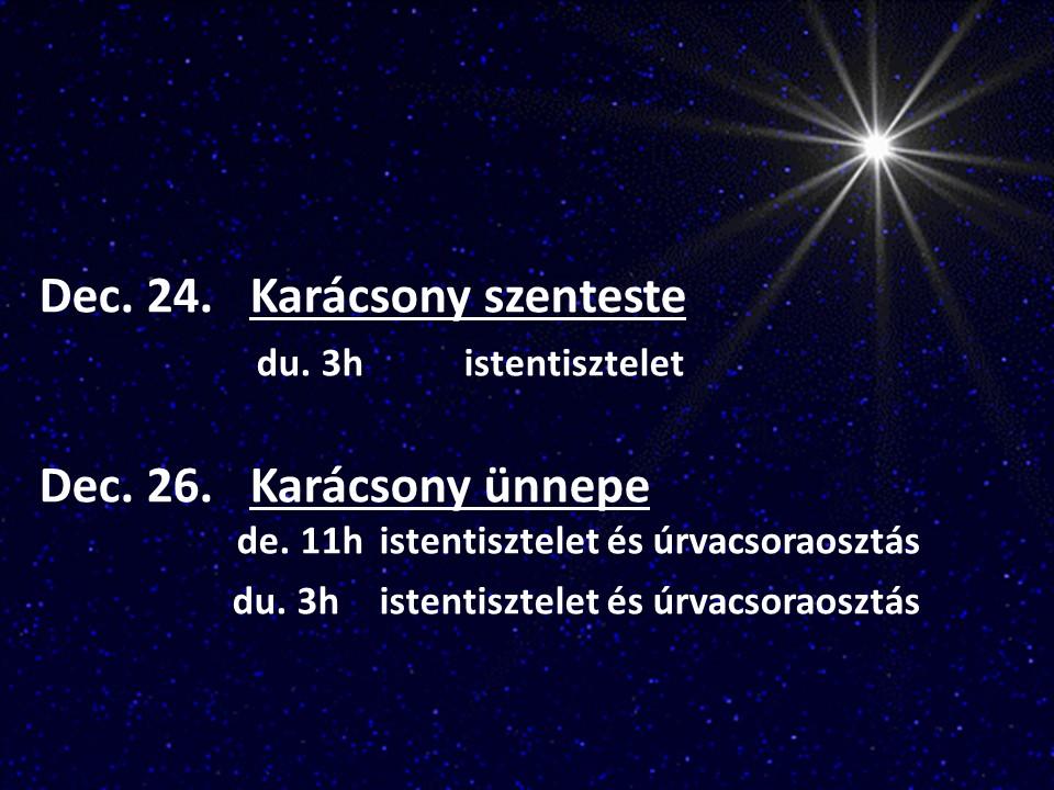 Következő istentisztelet 2018. december 16-án vasárnap de. 11h és du. 3h